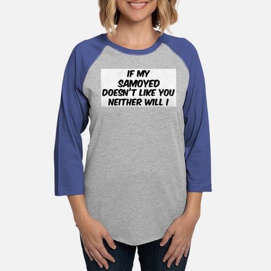 If my Samoyed Long Sleeve T-Shirt