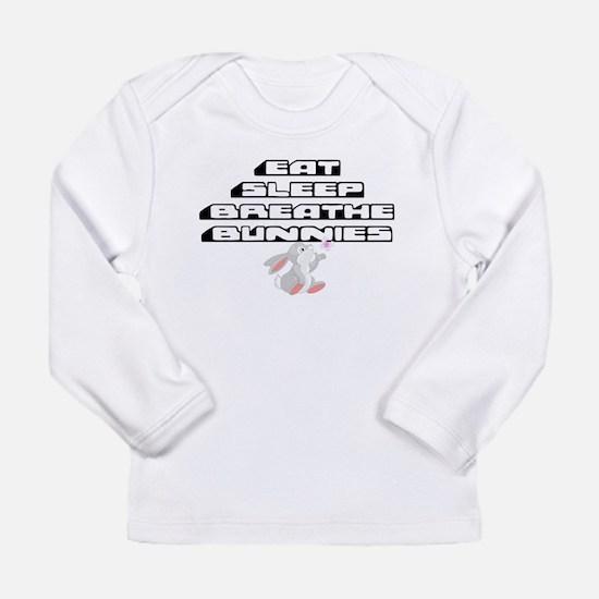 Eat, Sleep, Breathe, Bunnies Long Sleeve T-Shirt