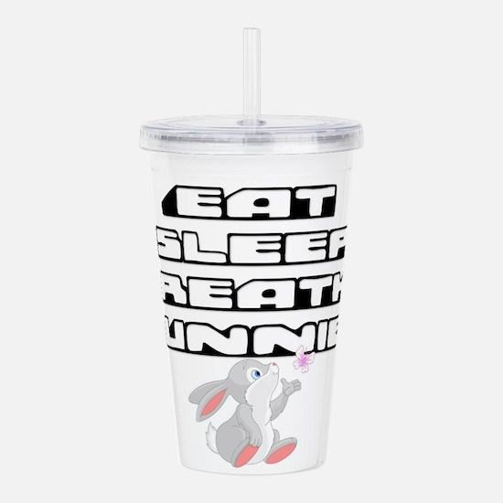 Eat, Sleep, Breathe, Bunnies Acrylic Double-wall T