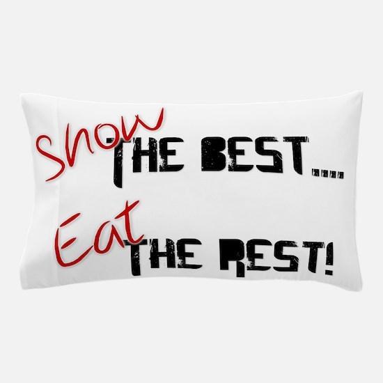 Show the Best! Pillow Case