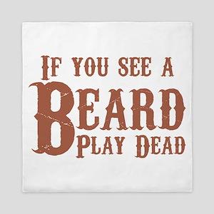 If you see a beard, play dead. Queen Duvet