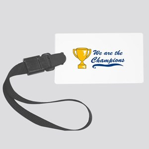 We Are Champions Luggage Tag