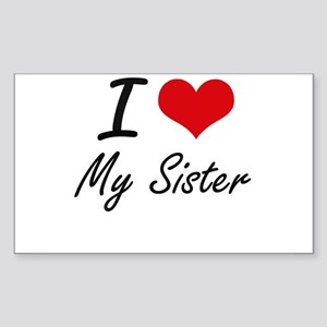 I Love My Sister Sticker