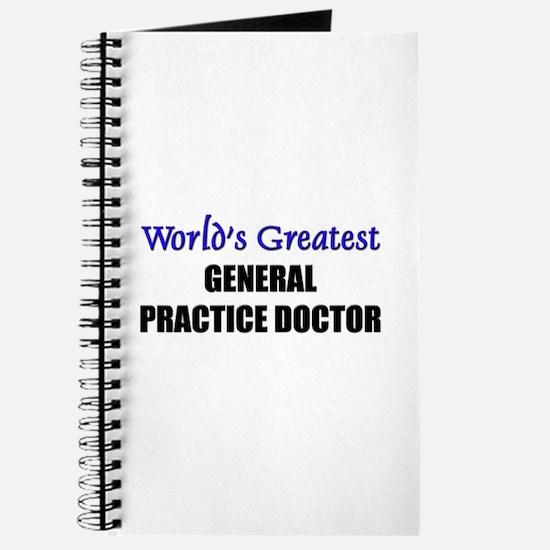 Worlds Greatest GENERAL PRACTICE DOCTOR Journal