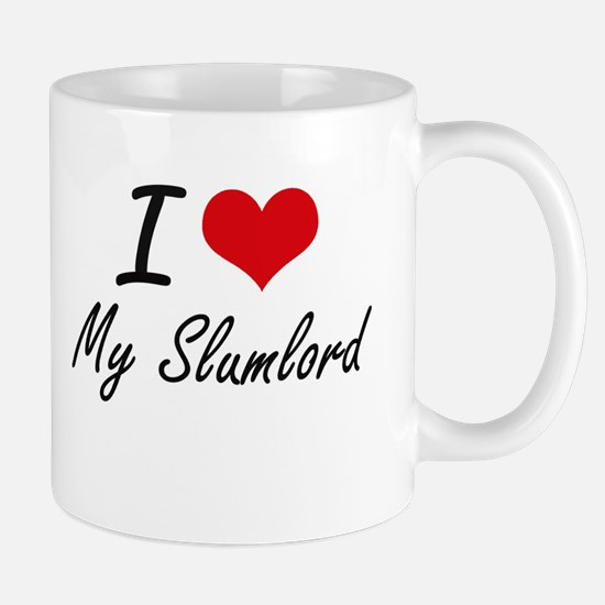 I love My Slumlord Mugs