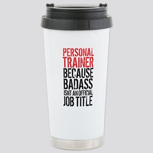 Badass Personal Trainer Stainless Steel Travel Mug
