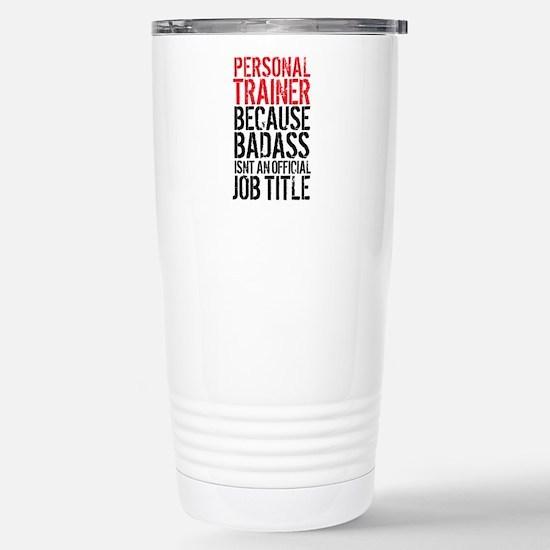 Badass Personal Trainer Stainless Steel Travel Mug