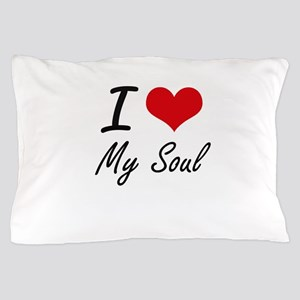 I love My Soul Pillow Case