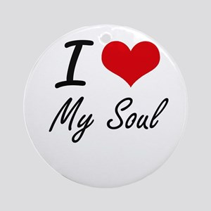 I love My Soul Round Ornament