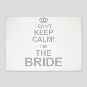 I Cant Keep Calm! Im The Bride 5'x7'Area Rug