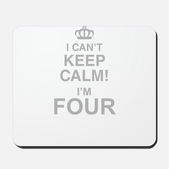 I Cant Keep Calm! Im Four Mousepad