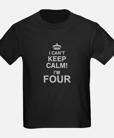 I Cant Keep Calm! Im Four T-Shirt