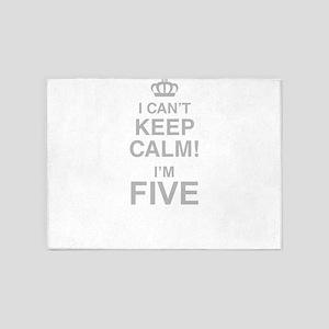 I Cant Keep Calm! Im Five 5'x7'Area Rug