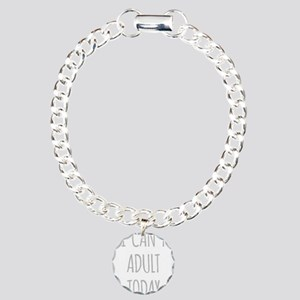 I Cant Adult Today Charm Bracelet, One Charm