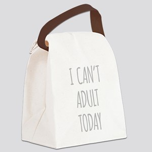 I Cant Adult Today Canvas Lunch Bag