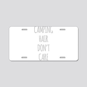 Camping Hair Dont Care Aluminum License Plate