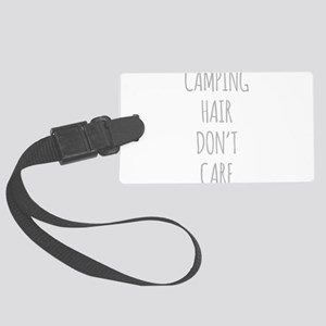 Camping Hair Dont Care Large Luggage Tag