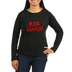 Rice Junkie Women's Long Sleeve Dark T-Shirt