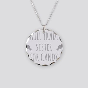 Will Trade Sister For Candy Necklace Circle Charm