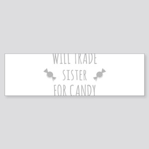 Will Trade Sister For Candy Bumper Sticker