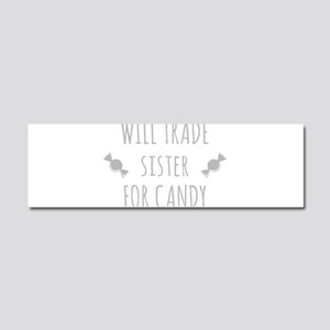 Will Trade Sister For Candy Car Magnet 10 x 3