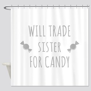 Will Trade Sister For Candy Shower Curtain