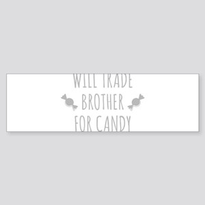 Will Trade Brother For Candy Bumper Sticker