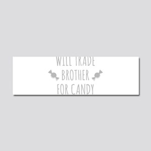 Will Trade Brother For Candy Car Magnet 10 x 3