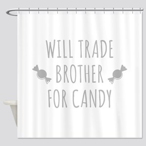 Will Trade Brother For Candy Shower Curtain