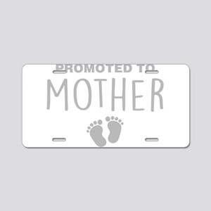Promoted To Mother Aluminum License Plate