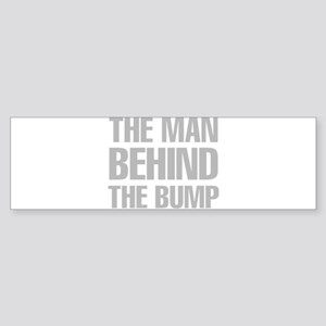 The Man Behind The Bump Bumper Sticker