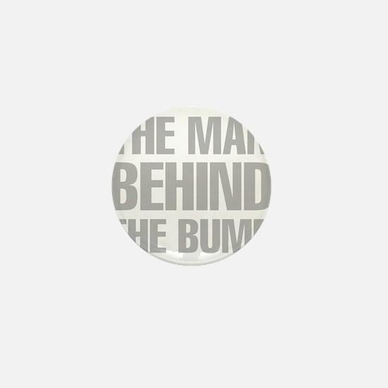 The Man Behind The Bump Mini Button
