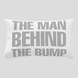 The Man Behind The Bump Pillow Case
