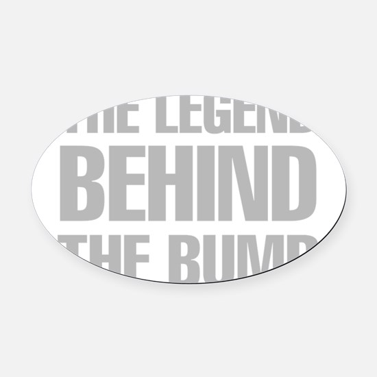 The Legend Behind The Bump Oval Car Magnet