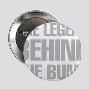 """The Legend Behind The Bump 2.25"""" Button (10 pack)"""