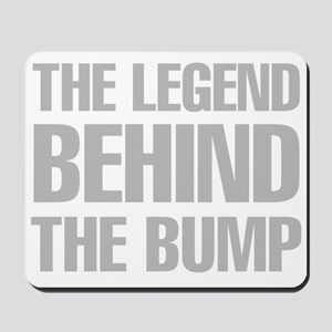 The Legend Behind The Bump Mousepad
