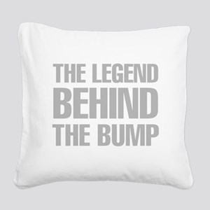 The Legend Behind The Bump Square Canvas Pillow