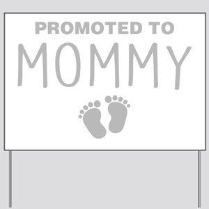 Promoted To Mommy Yard Sign