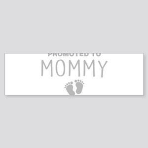 Promoted To Mommy Bumper Sticker