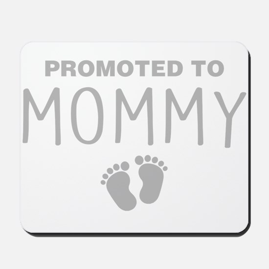 Promoted To Mommy Mousepad