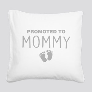 Promoted To Mommy Square Canvas Pillow