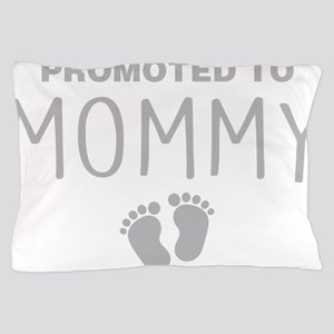Promoted To Mommy Pillow Case