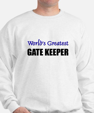 Worlds Greatest GATE KEEPER Sweatshirt