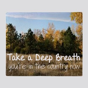 TAKE A DEEP BREATH, YOU'RE IN THE CO Throw Blanket