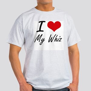 I love My Whiz Light T-Shirt