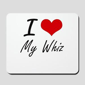 I love My Whiz Mousepad