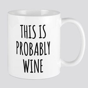 This Is Probably Wine Mug Mugs