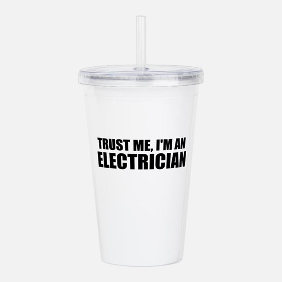 Trust Me, I'm An Electrician Acrylic Double-wall T