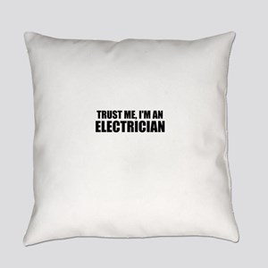 Trust Me, I'm An Electrician Everyday Pillow