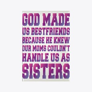 God Made Us Best Friends Because Rectangle Magnet